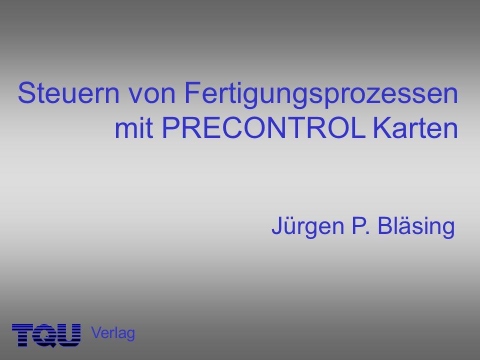 Steuern von Fertigungsprozessen mit PRECONTROL Karten Jürgen P. Bläsing Verlag