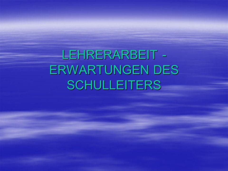 LEHRERARBEIT - ERWARTUNGEN DES SCHULLEITERS