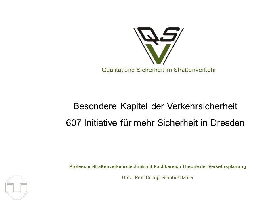 Professur für Straßenverkehrstechnik Univ.- Prof. Dr.-Ing. Reinhold Maier Bis hier am 13. 6. 2006