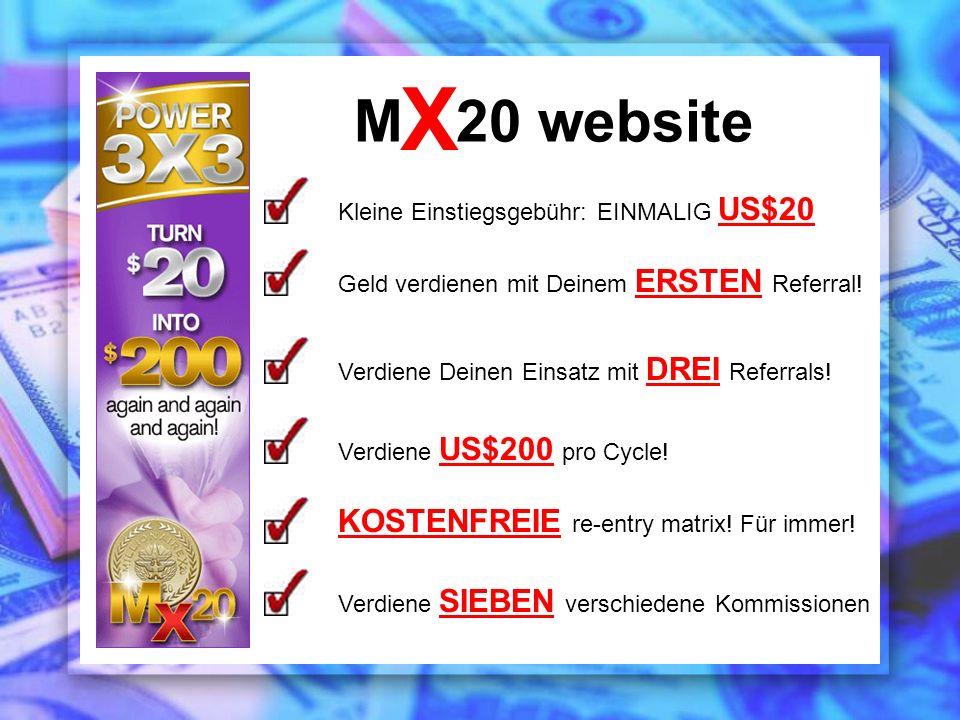 Kleine Einstiegsgebühr: EINMALIG US$20 M 20 website X Geld verdienen mit Deinem ERSTEN Referral! Verdiene Deinen Einsatz mit DREI Referrals! Verdiene
