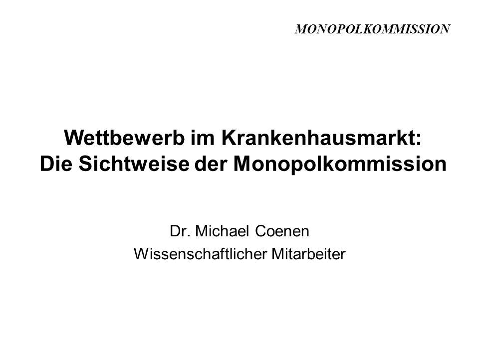 Wettbewerb im Krankenhausmarkt: Die Sichtweise der Monopolkommission Dr.