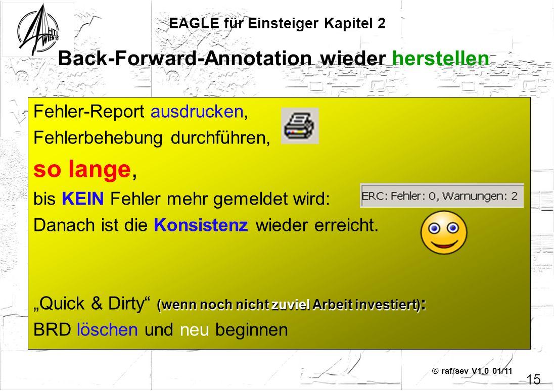 © raf/sev V1.0 01/11 Fehler-Report ausdrucken, Fehlerbehebung durchführen, so lange, bis KEIN Fehler mehr gemeldet wird: Danach ist die Konsistenz wie