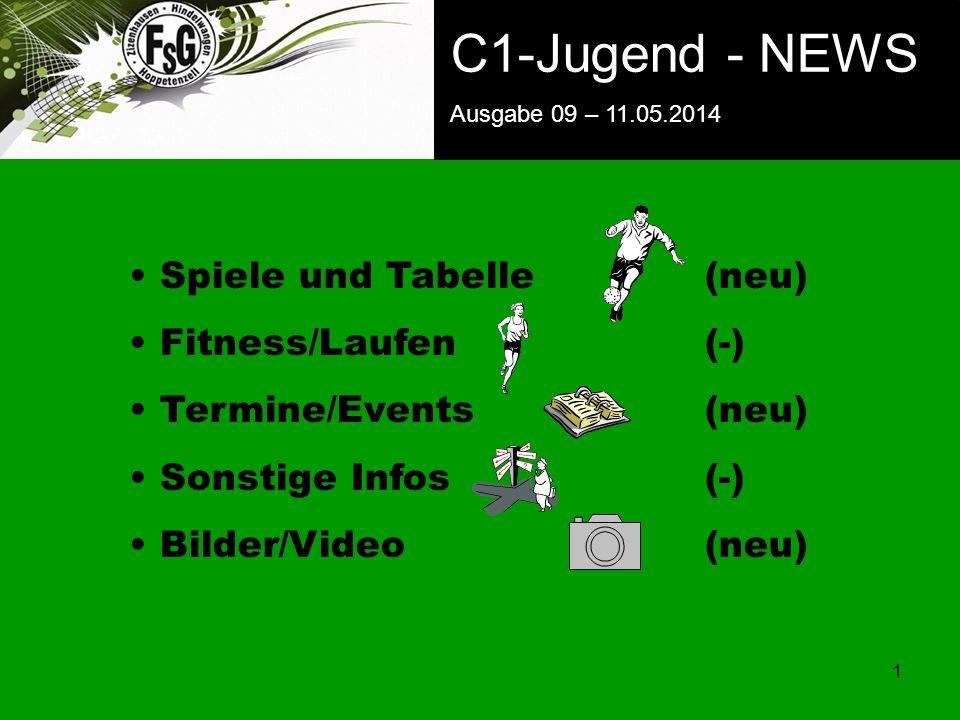FSG E-Jugend - NEWS Ausgabe 4 – 28.11.2009 1 C1-Jugend - NEWS Ausgabe 09 – 11.05.2014 Spiele und Tabelle(neu) Fitness/Laufen(-) Termine/Events(neu) Sonstige Infos(-) Bilder/Video (neu)