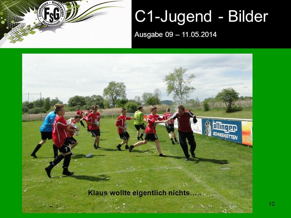 FSG E-Jugend - NEWS Ausgabe 4 – 28.11.2009 10 C1-Jugend - Bilder Ausgabe 09 – 11.05.2014 Klaus wollte eigentlich nichts…..