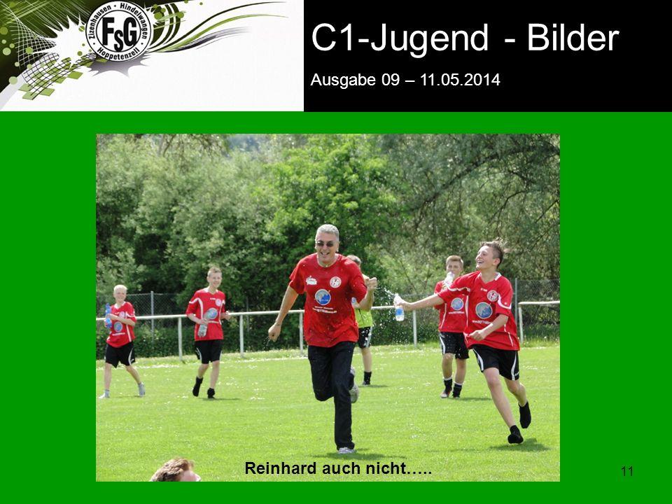 FSG E-Jugend - NEWS Ausgabe 4 – 28.11.2009 11 C1-Jugend - Bilder Ausgabe 09 – 11.05.2014 Reinhard auch nicht…..