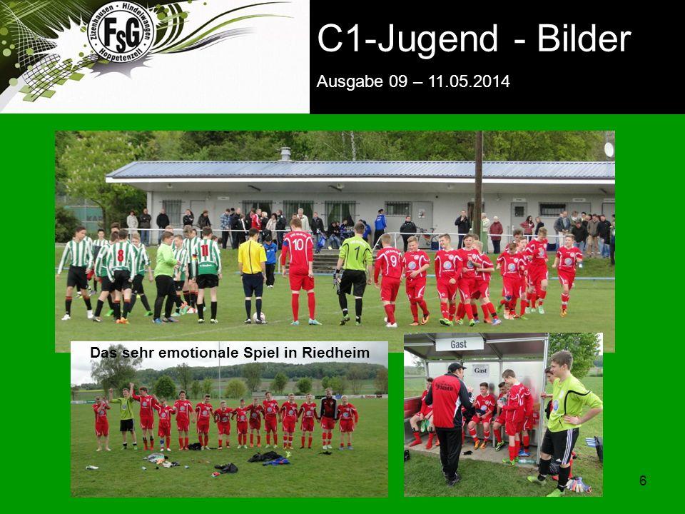 FSG E-Jugend - NEWS Ausgabe 4 – 28.11.2009 6 6 C1-Jugend - Bilder Ausgabe 09 – 11.05.2014 Das sehr emotionale Spiel in Riedheim