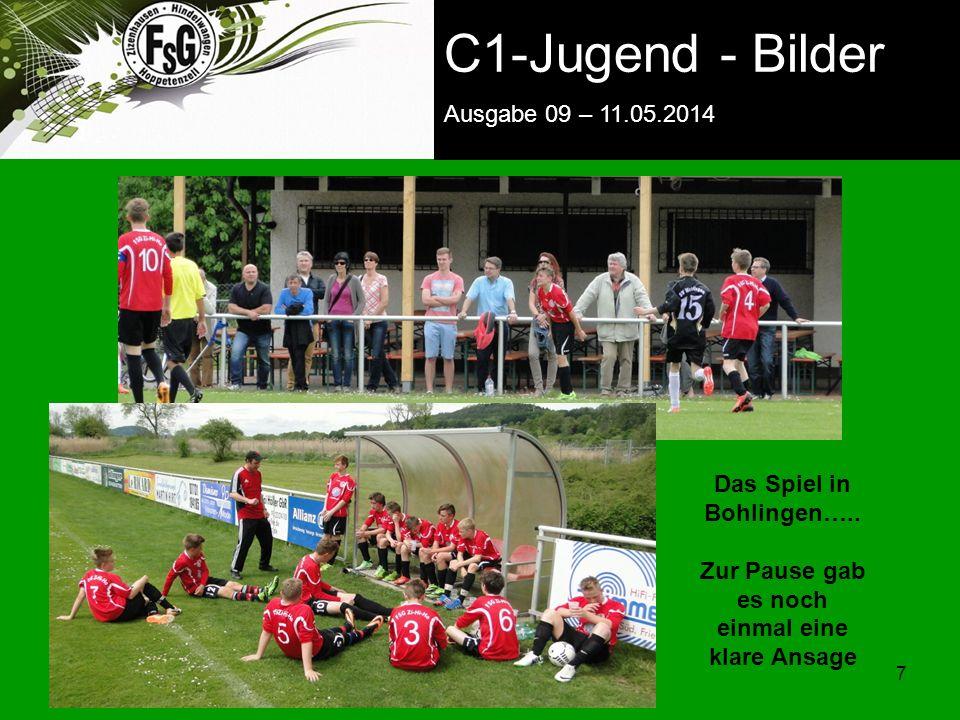 FSG E-Jugend - NEWS Ausgabe 4 – 28.11.2009 7 7 C1-Jugend - Bilder Ausgabe 09 – 11.05.2014 Das Spiel in Bohlingen…..