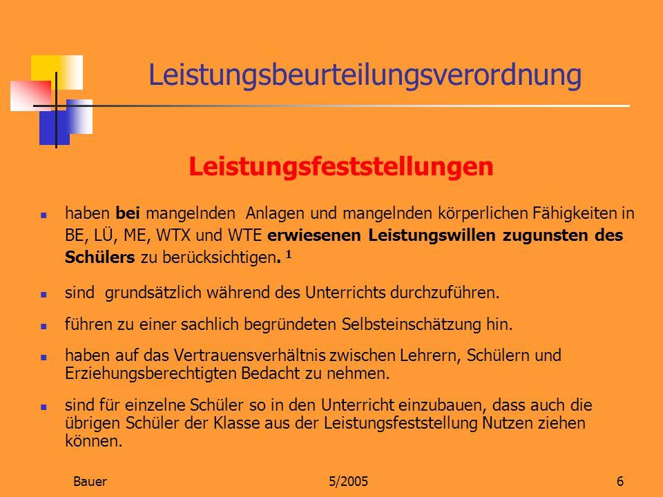 Bauer5/20056 Leistungsfeststellungen haben bei mangelnden Anlagen und mangelnden körperlichen Fähigkeiten in BE, LÜ, ME, WTX und WTE erwiesenen Leistu