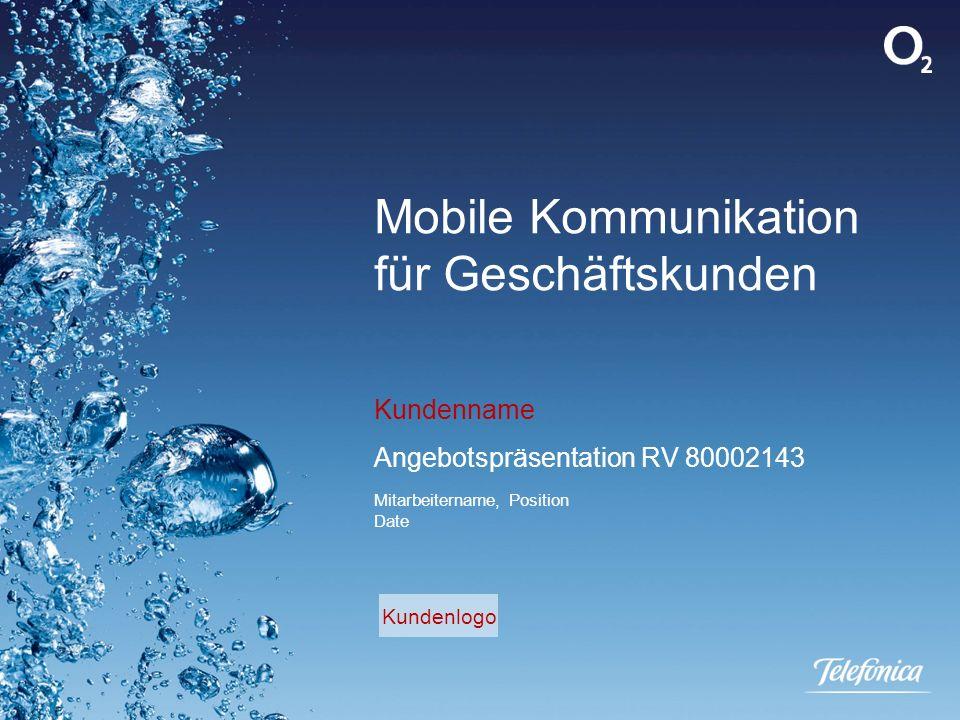 Mobile Kommunikation für Geschäftskunden Kundenname Angebotspräsentation RV 80002143 Mitarbeitername, Position Date Kundenlogo