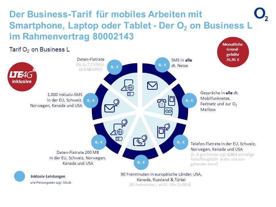 Der Business-Tarif für mobiles Arbeiten mit Smartphone, Laptop oder Tablet - Der O 2 on Business L im Rahmenvertrag 80002143 Monatliche Grund- gebühr