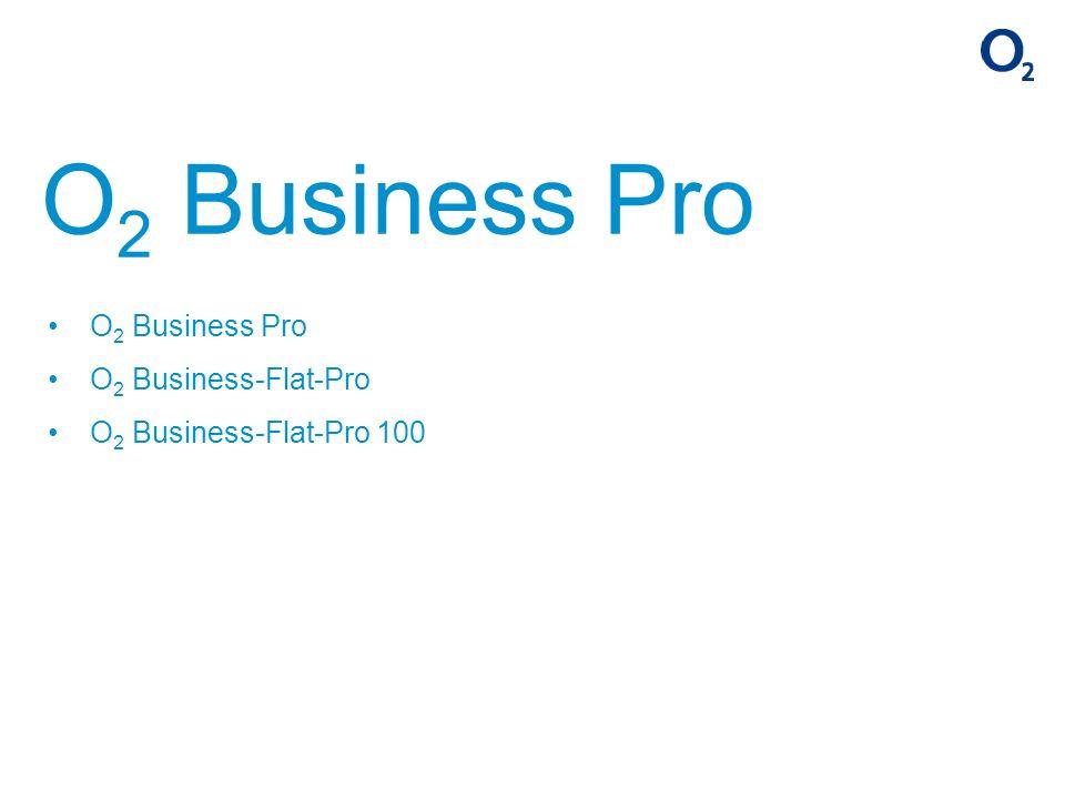 O 2 Business Pro O 2 Business-Flat-Pro O 2 Business-Flat-Pro 100 O 2 Business Pro