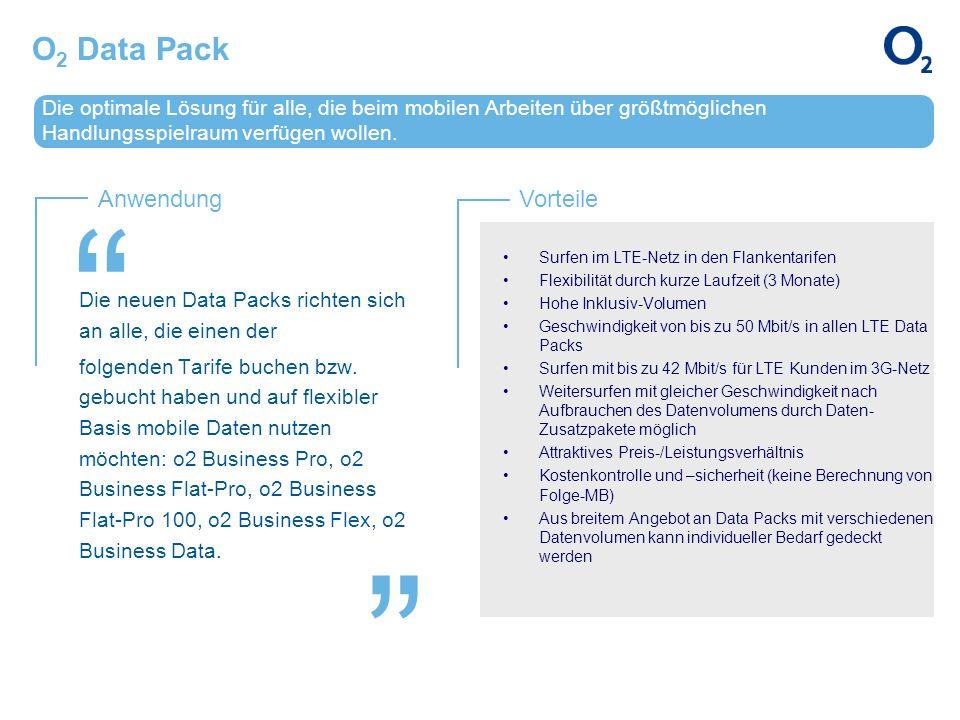 AnwendungVorteile O 2 Data Pack Die optimale Lösung für alle, die beim mobilen Arbeiten über größtmöglichen Handlungsspielraum verfügen wollen. Die ne