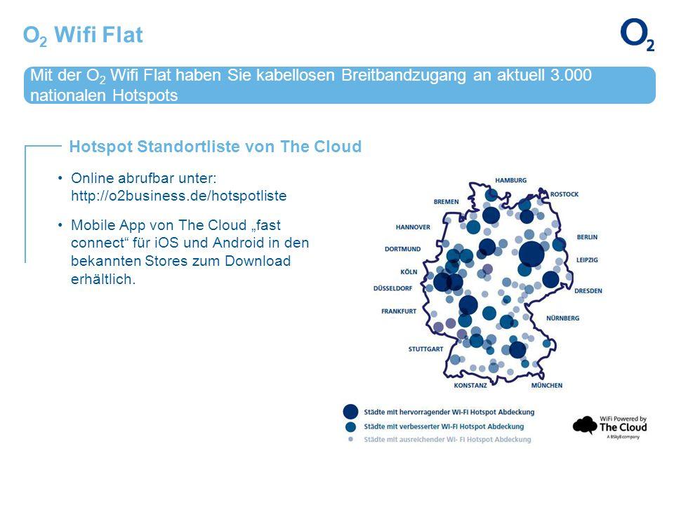 Mit der O 2 Wifi Flat haben Sie kabellosen Breitbandzugang an aktuell 3.000 nationalen Hotspots Hotspot Standortliste von The Cloud O 2 Wifi Flat Onli