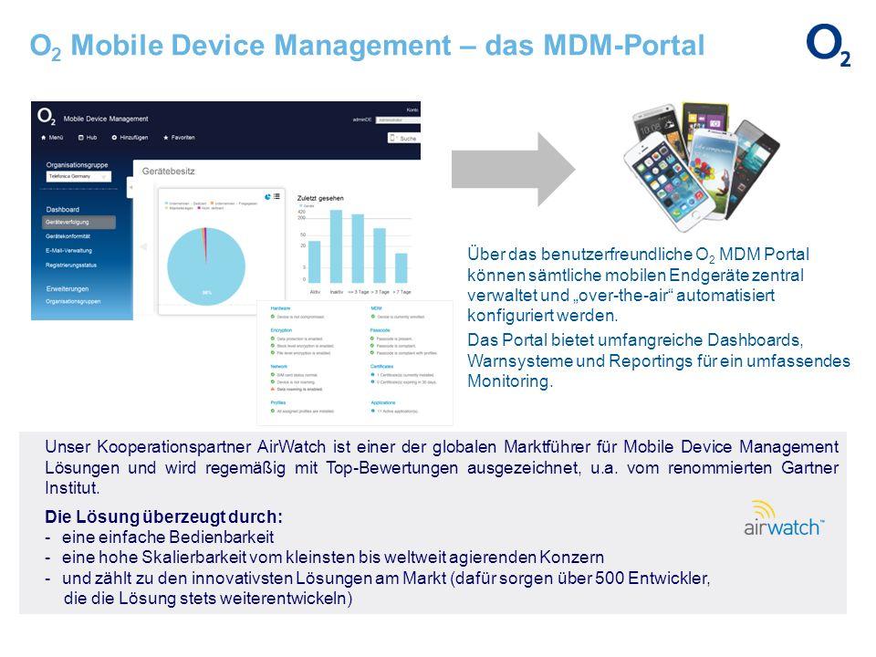 O 2 Mobile Device Management – das MDM-Portal Unser Kooperationspartner AirWatch ist einer der globalen Marktführer für Mobile Device Management Lösun