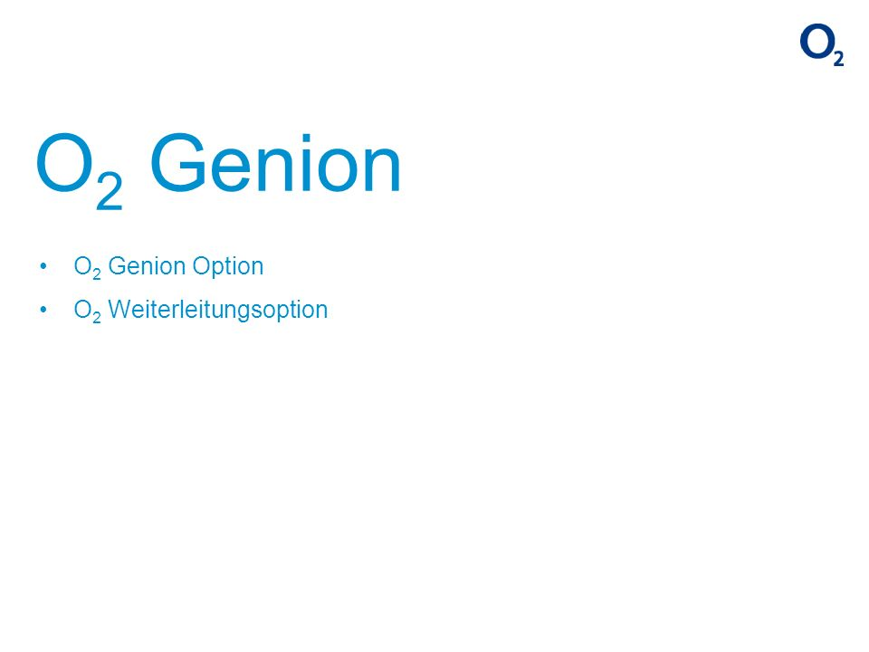 O 2 Genion Option O 2 Weiterleitungsoption O 2 Genion