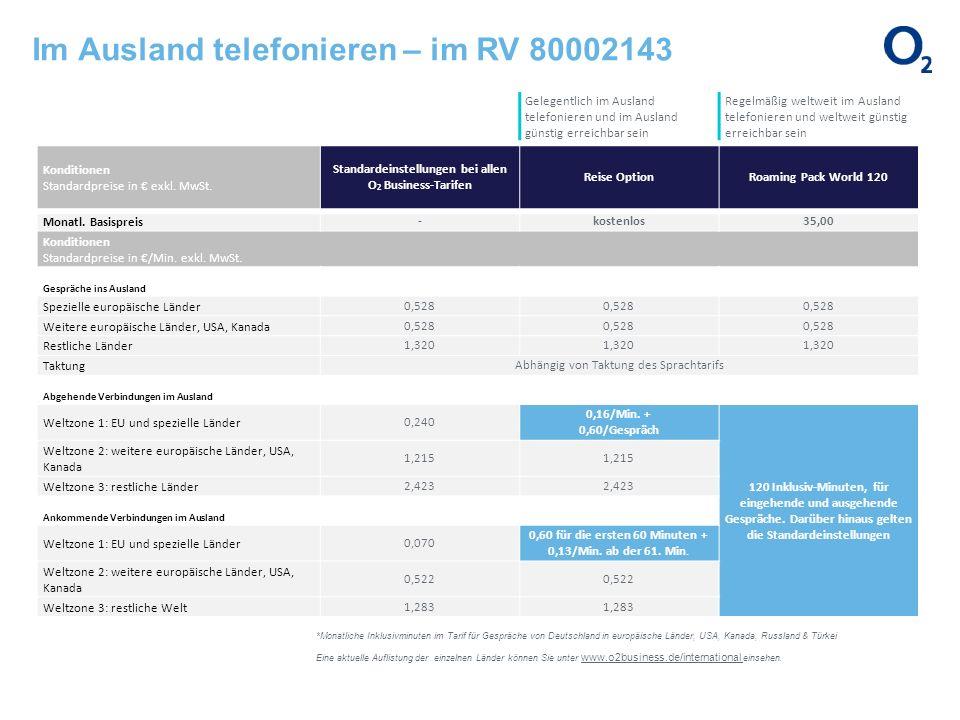 Im Ausland telefonieren – im RV 80002143 *Monatliche Inklusivminuten im Tarif für Gespräche von Deutschland in europäische Länder, USA, Kanada, Russla