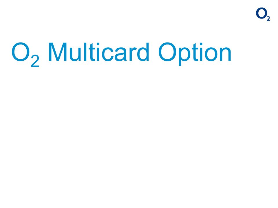 O 2 Multicard Option