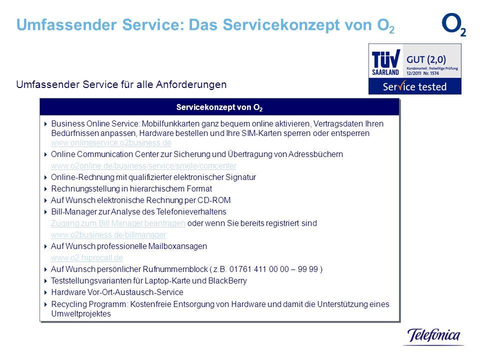 Umfassender Service für alle Anforderungen Umfassender Service: Das Servicekonzept von O 2 Servicekonzept von O 2 Business Online Service: Mobilfunkka