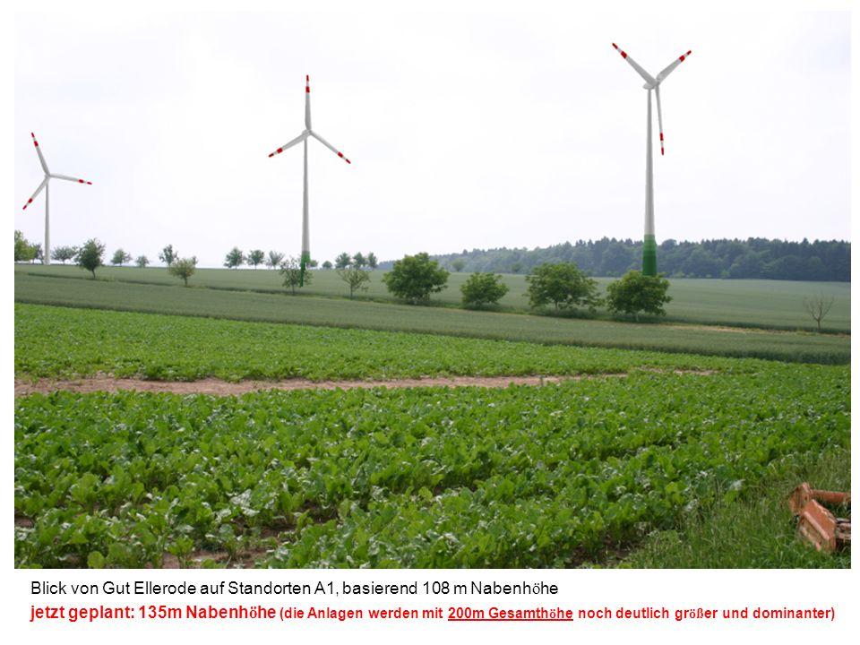 Blick von Gut Ellerode auf Standorten A1, basierend 108 m Nabenh ö he jetzt geplant: 135m Nabenh ö he (die Anlagen werden mit 200m Gesamth ö he noch d