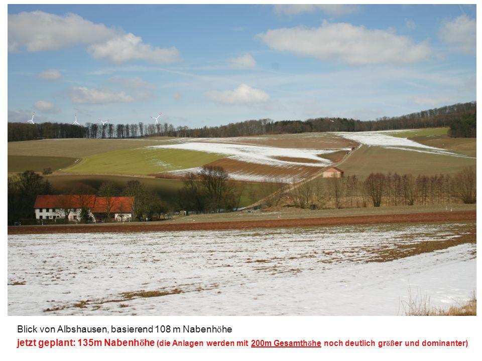 Blick von Albshausen, basierend 108 m Nabenh ö he jetzt geplant: 135m Nabenh ö he (die Anlagen werden mit 200m Gesamth ö he noch deutlich gr öß er und