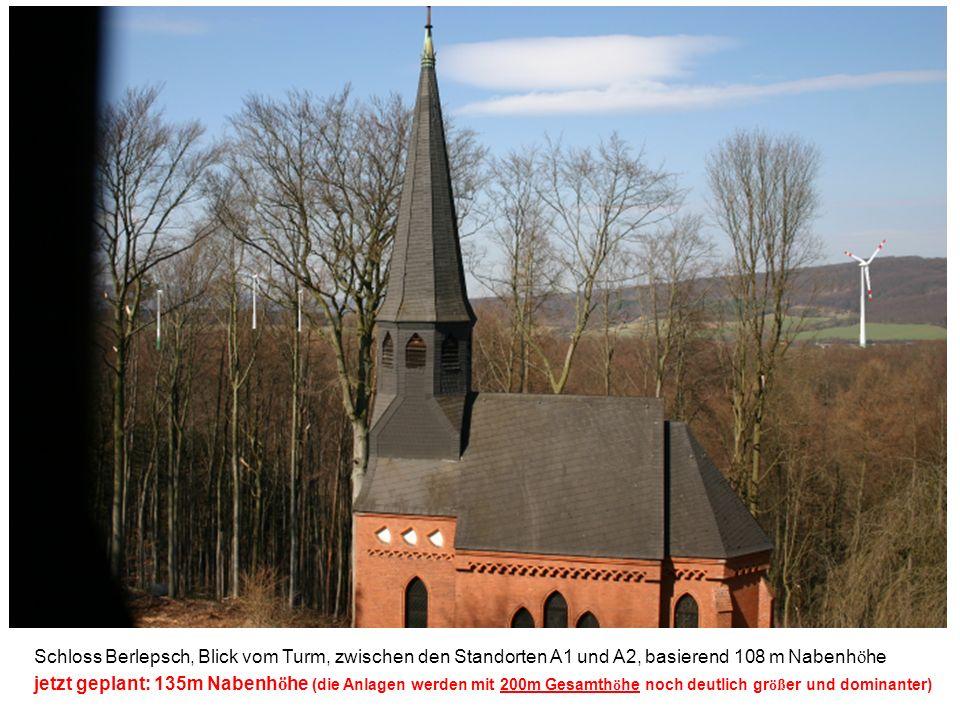 Schloss Berlepsch, Blick vom Turm, zwischen den Standorten A1 und A2, basierend 108 m Nabenh ö he jetzt geplant: 135m Nabenh ö he (die Anlagen werden