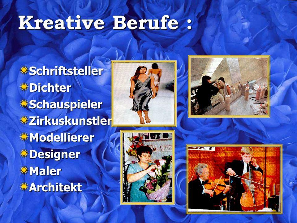 Kreative Berufe : Schriftsteller Dichter Schauspieler Zirkuskunstler Modellierer Designer Maler Architekt