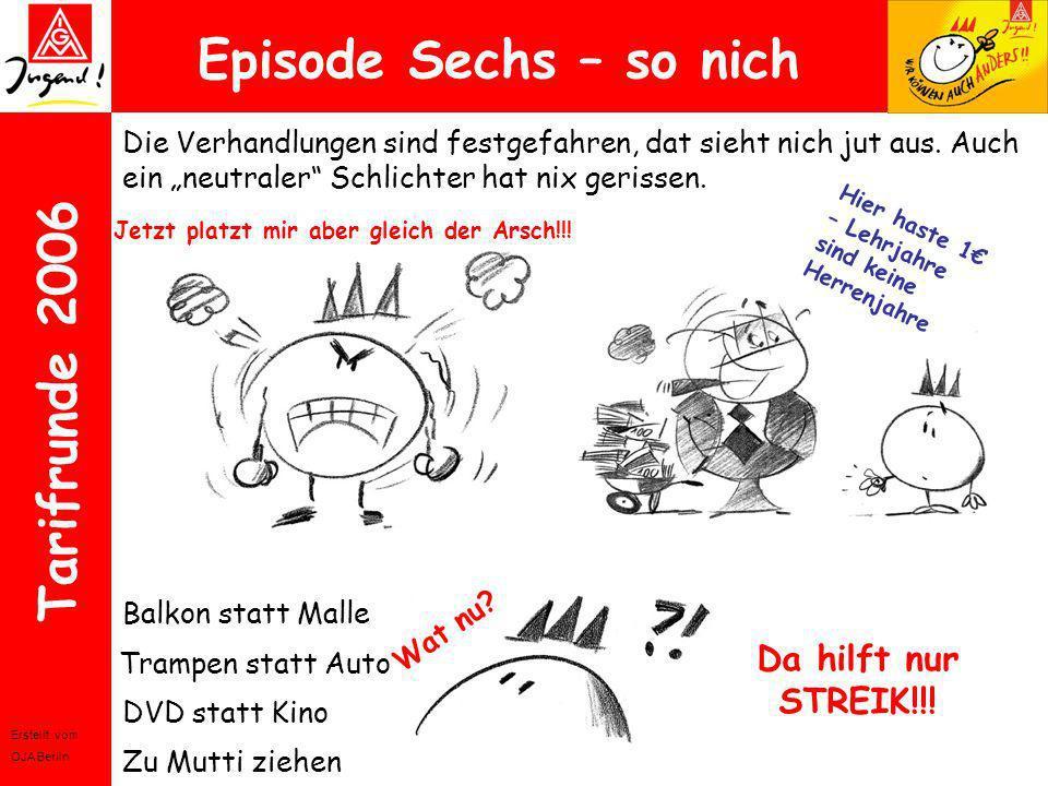Erstellt vom OJA Berlin Tarifrunde 2006 Episode Sechs – so nich Die Verhandlungen sind festgefahren, dat sieht nich jut aus. Auch ein neutraler Schlic