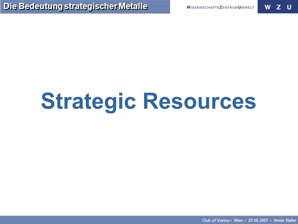 Club of Vienna Wien Armin Reller Die Bedeutung strategischer Metalle Strategic Resources
