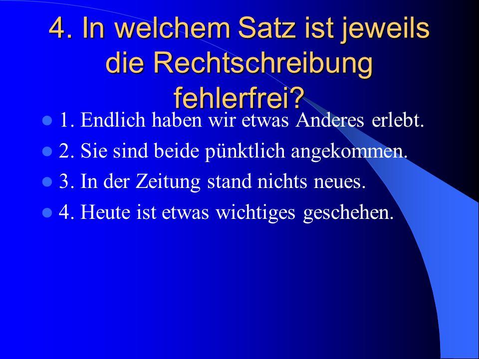 5.In welcher Gruppe ist ein Fehler. 1. Gutenbergweg, Robert-Bosch-Platz, Am Schillerhain 2.