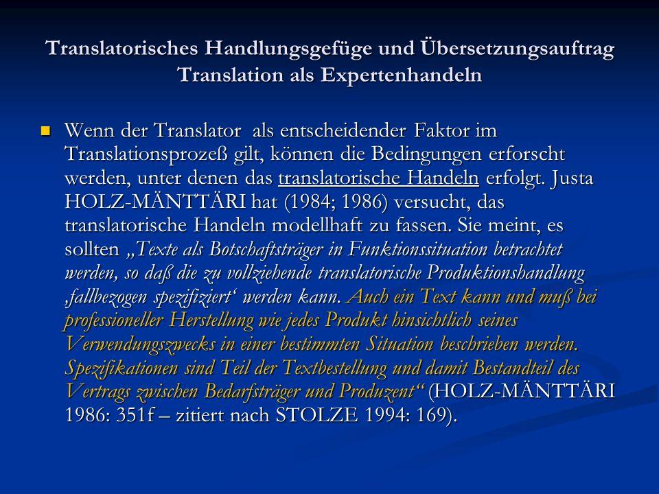 Translatorisches Handlungsgefüge und Übersetzungsauftrag Translation als Expertenhandeln Wenn der Translator als entscheidender Faktor im Translations