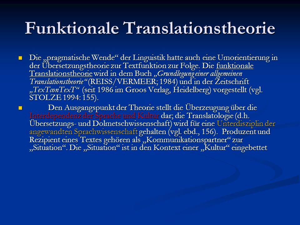 Funktionale Translationstheorie Die pragmatische Wende der Linguistik hatte auch eine Umorientierung in der Übersetzungstheorie zur Textfunktion zur F