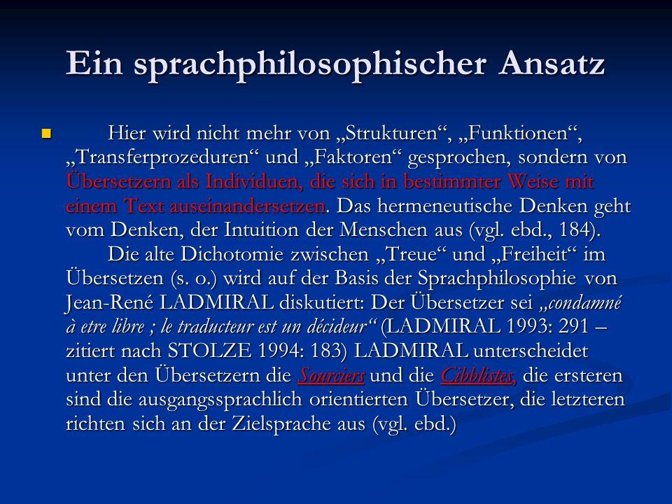 Ein sprachphilosophischer Ansatz Hier wird nicht mehr von Strukturen, Funktionen, Transferprozeduren und Faktoren gesprochen, sondern von Übersetzern