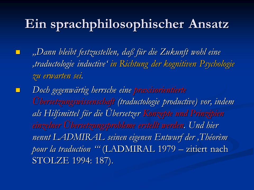 Ein sprachphilosophischer Ansatz Dann bleibt festzustellen, daß für die Zukunft wohl eine traductologie inductive in Richtung der kognitiven Psycholog