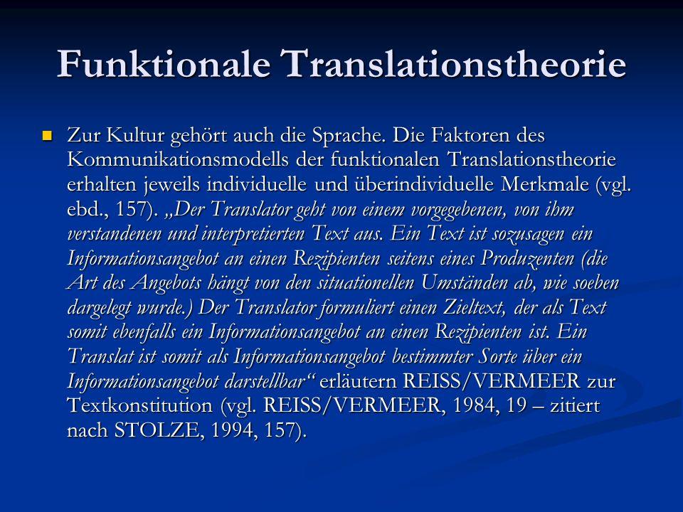 Funktionale Translationstheorie Die Funktionale Translationstheorie ist bemüht, ein allgemeines Modell der interkulturellen Kommunikation darzustellen.