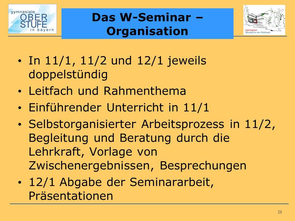 20 In 11/1, 11/2 und 12/1 jeweils doppelstündig Leitfach und Rahmenthema Einführender Unterricht in 11/1 Selbstorganisierter Arbeitsprozess in 11/2, B