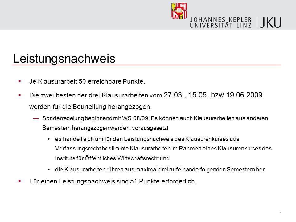 8 Literatur Binder/Trauner, Öffentliches Recht - Grundlagen (2008) Walter/Mayer/Kucsko-Stadlmayer, Grundriss des österreichischen Bundesverfassungsrechts, 10.