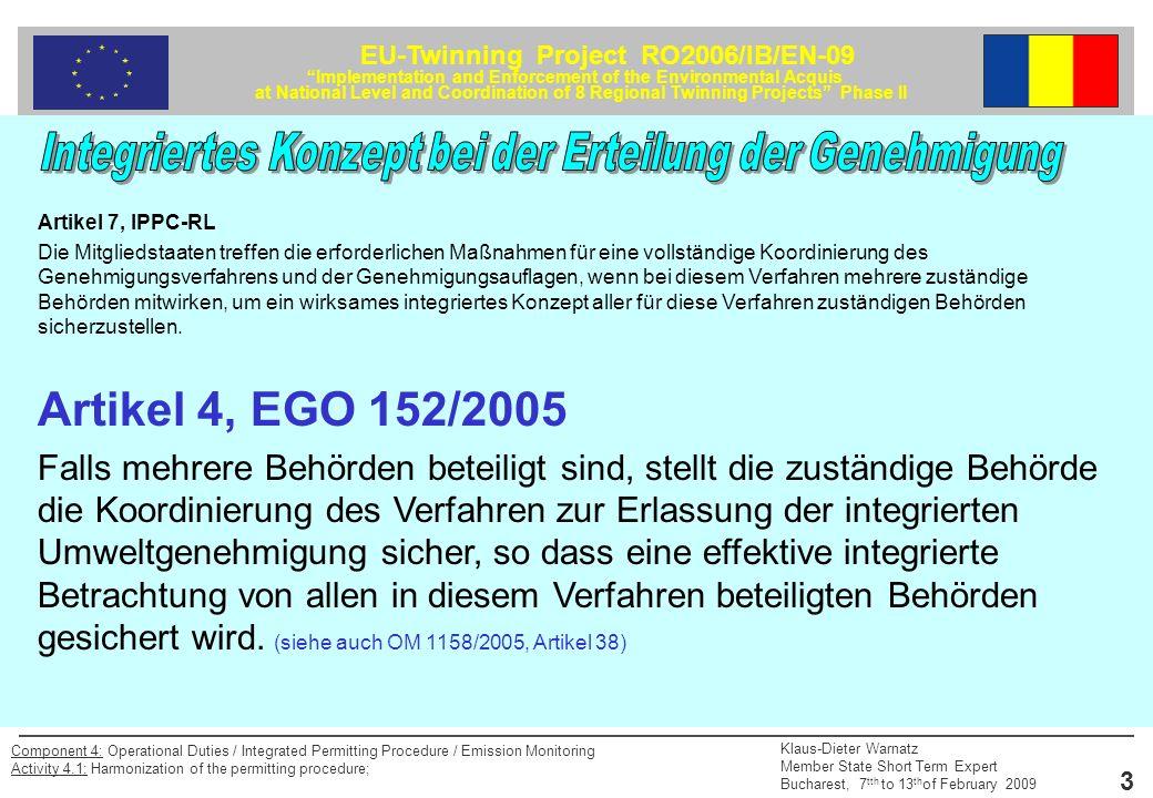 EU-Twinning Project RO2006/IB/EN-09 Implementation and Enforcement of the Environmental Acquis at National Level and Coordination of 8 Regional Twinning Projects Phase II Klaus-Dieter Warnatz Member State Short Term Expert Bucharest, 7 tth to 13 th of February 2009 34 Component 4: Operational Duties / Integrated Permitting Procedure / Emission Monitoring Activity 4.1: Harmonization of the permitting procedure; Emissionsmessung am RG-Kanal Kalibrierstutzen GM 30/2 – SO 2 -/NO X -Messgerät Thermoelement LU 2 – O 2 Messgerät Stutzen zum Anschluss von Kalibriermesstechnik