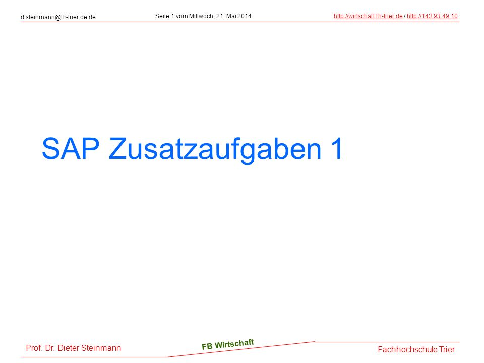 Prof.Dr. Dieter Steinmann d.steinmann@fh-trier.de.de Seite 1 vom Mittwoch, 21.