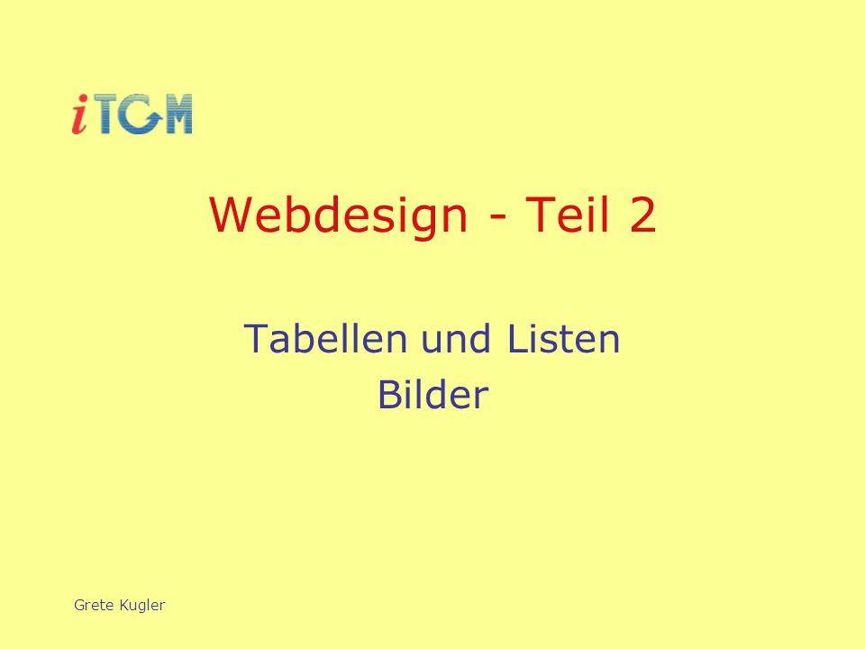 Grete Kugler Webdesign - Teil 2 Tabellen und Listen Bilder