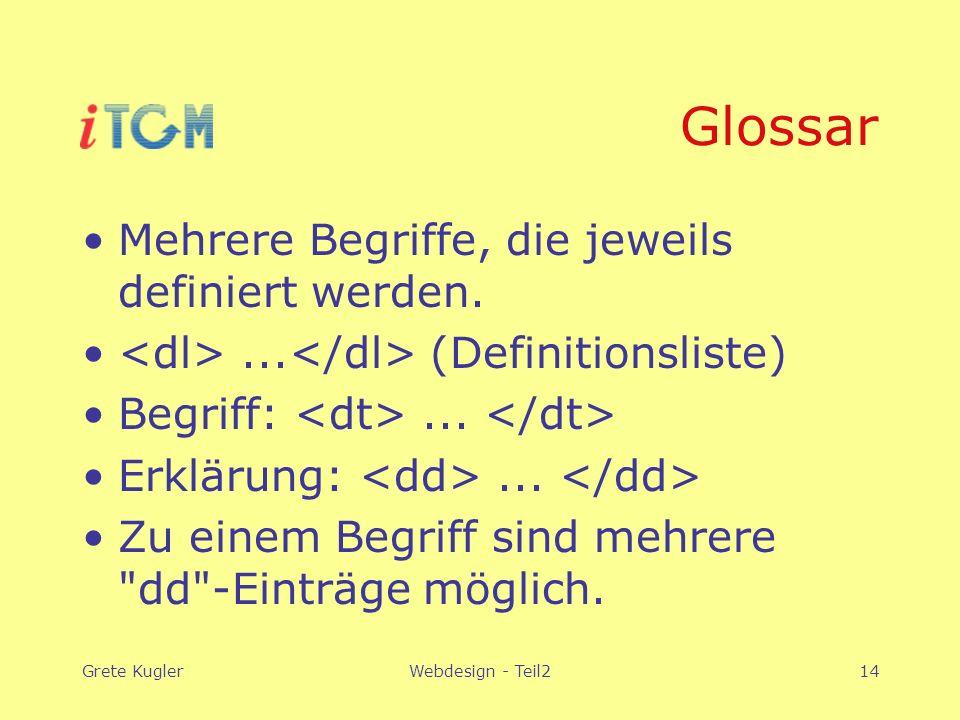 Grete KuglerWebdesign - Teil214 Glossar Mehrere Begriffe, die jeweils definiert werden....