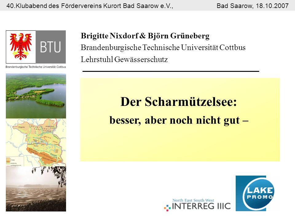 Brigitte Nixdorf & Björn Grüneberg Brandenburgische Technische Universität Cottbus Lehrstuhl Gewässerschutz 40.Klubabend des Fördervereins Kurort Bad