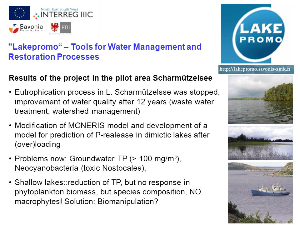Results of the project in the pilot area Scharmützelsee Eutrophication process in L. Scharmützelsse was stopped, improvement of water quality after 12