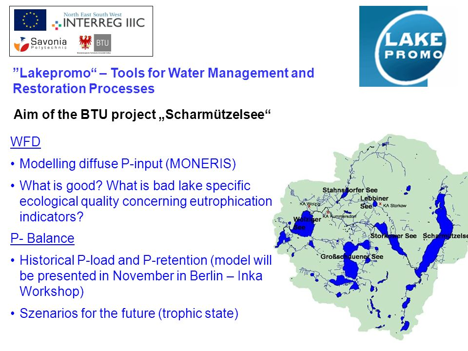 Lakepromo – Tools for Water Management and Restoration Processes WFD Modelling diffuse P-input (MONERIS) What is good? What is bad lake specific ecolo