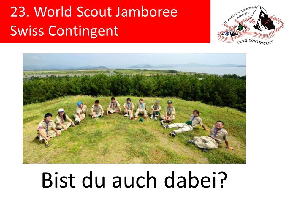 23. World Scout Jamboree Swiss Contingent Bist du auch dabei?