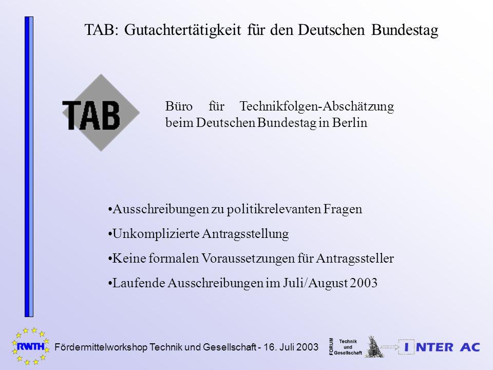 Fördermittelworkshop Technik und Gesellschaft - 16. Juli 2003 TAB: Gutachtertätigkeit für den Deutschen Bundestag Büro für Technikfolgen-Abschätzung b