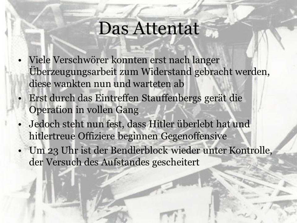 Das Attentat Die anwesenden Verschwörer und Stauffenberg werden noch Mitternacht standesrechtlich erschossen Weitere Verschwörer und andere Oppositionelle werden in Schauprozessen gedemütigt und zu Todesstrafen verurteilt Die schwangere Frau Stauffenbergs wird in ein KZ gebracht, auch andere Familien der Verschwörer kommen in Sippenhaft Im letzten Kriegsjahr gab es vor allem auf deutscher Seite viele Verluste (Volkssturm), die Sterberate in den Konzentrations- und Vernichtungslagern stieg weiter und viele Städte wurden zerbombt Doch bei Erfolg: - Bedingungslose Kapitulation war unausweichlich - 2.