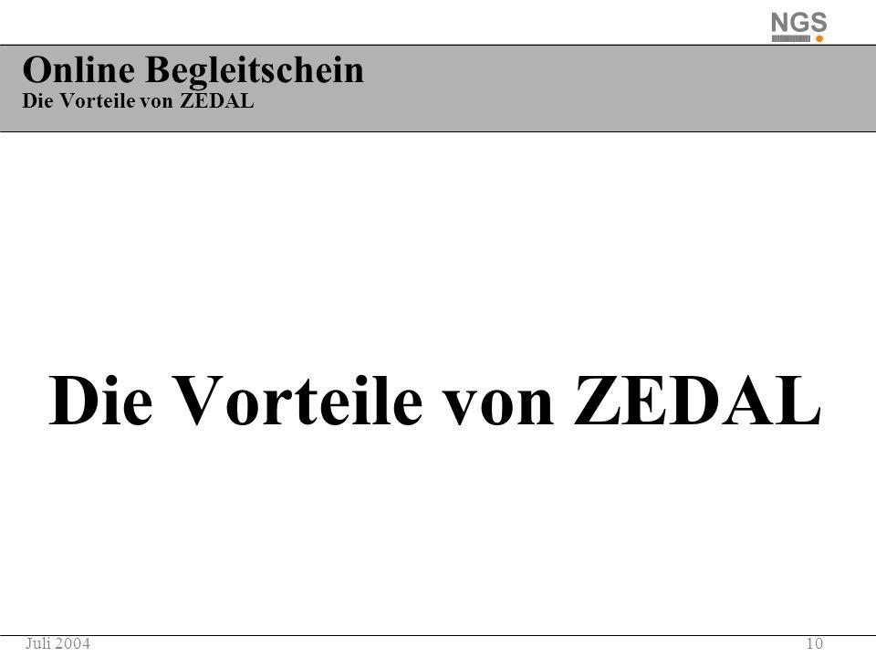 10Juli 2004 Online Begleitschein Die Vorteile von ZEDAL Die Vorteile von ZEDAL