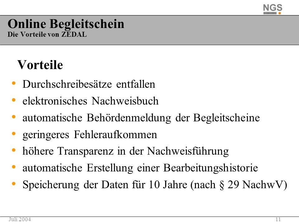 11Juli 2004 Online Begleitschein Die Vorteile von ZEDAL Vorteile Durchschreibesätze entfallen elektronisches Nachweisbuch automatische Behördenmeldung