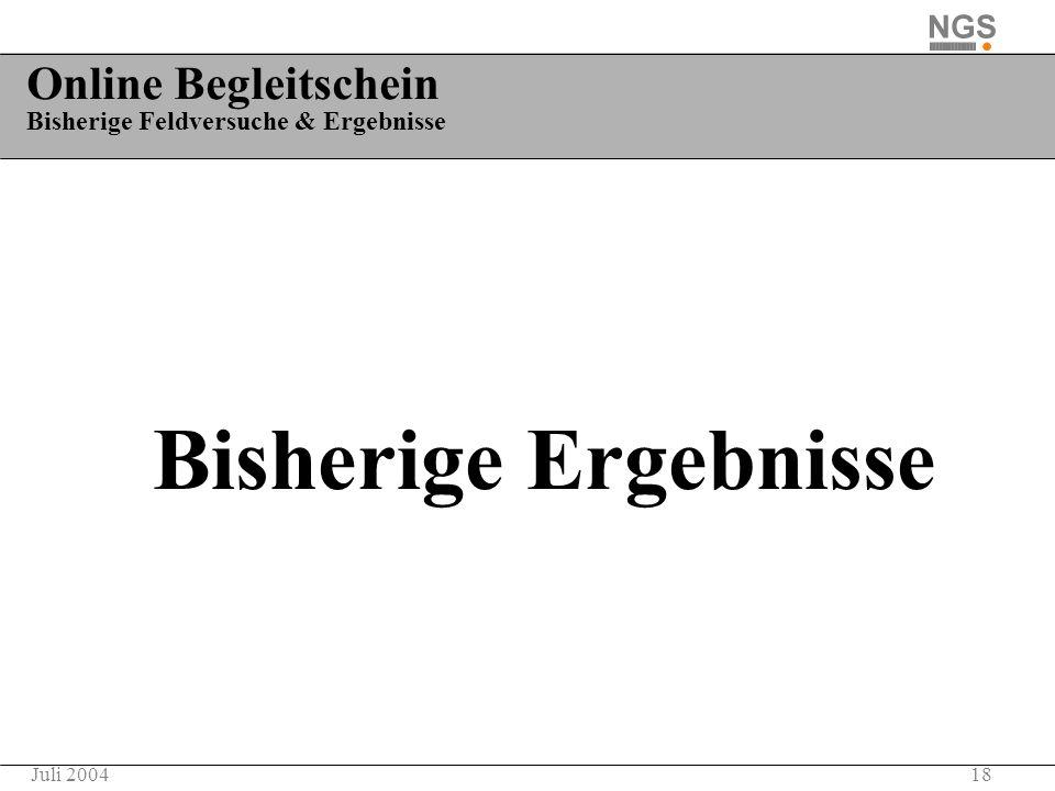 18Juli 2004 Online Begleitschein Bisherige Feldversuche & Ergebnisse Bisherige Ergebnisse
