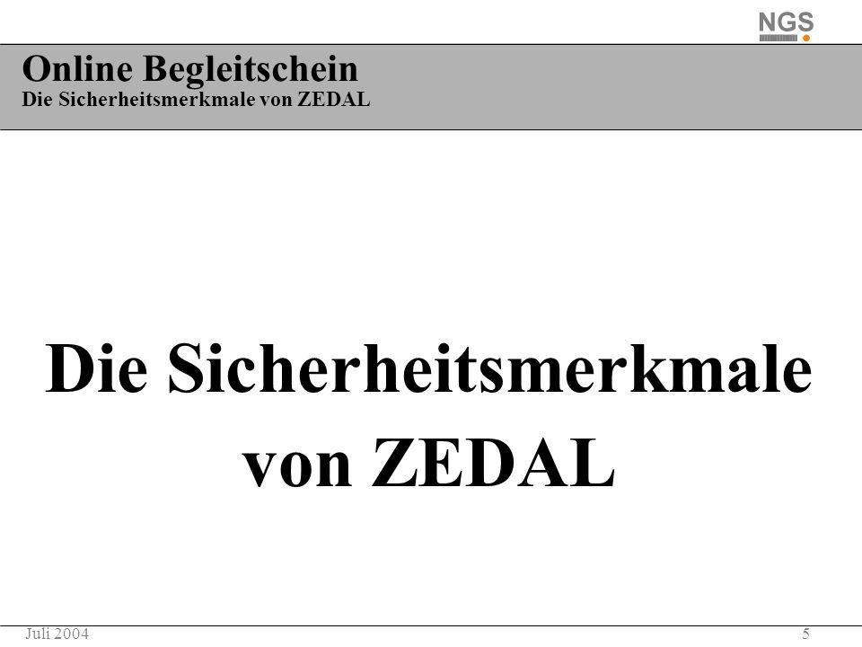 5Juli 2004 Online Begleitschein Die Sicherheitsmerkmale von ZEDAL Die Sicherheitsmerkmale von ZEDAL